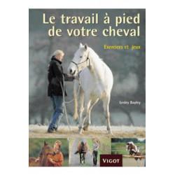 Le travail à pied de votre cheval de Lesley Bayley édition Vigot