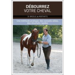 Débourrez votre cheval du Dr Brieuc de Moffarts édition Vigot