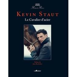 Le Cavalier d'Acier - Kevin Staut. Edition Lavauzelle