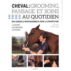 Cheval: Grooming, pansage et soins au quotidien de Hill et Ford édition Vigot