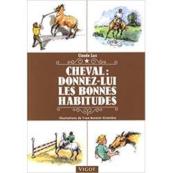 Cheval: donnez lui les bonnes habitudes de Claude Lux, édition Vigot